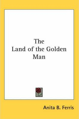 The Land of the Golden Man