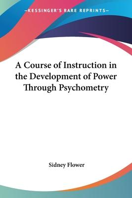 A Course of Instruction in the Development of Power Through Psychometry