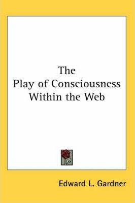 The Play of Consciousness Within the Web