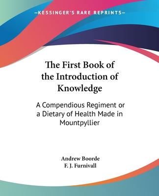 The First Book of the Introduction of Knowledge