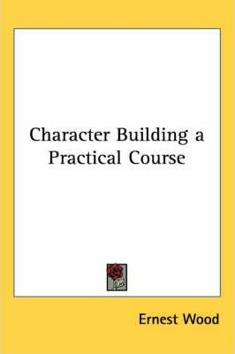 Character Building a Practical Course