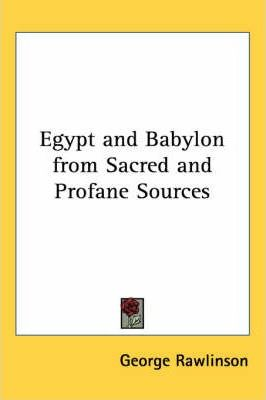 Egypt and Babylon from Sacred and Profane Sources
