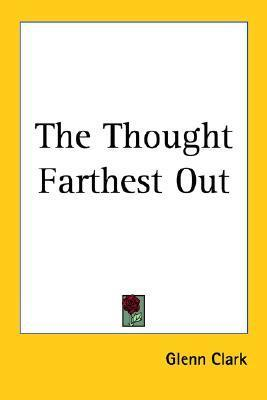 The Thought Farthest Out