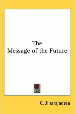 The Message of the Future