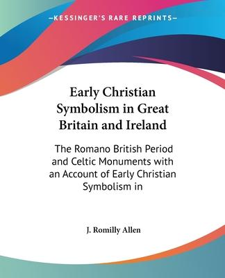 Early Christian Symbolis in Great Britain and Ireland