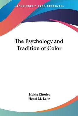 The Psychology and Tradition of Color