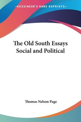 The Old South Essays Social and Political