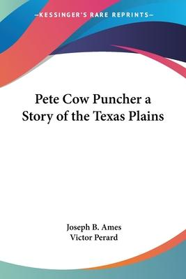 Pete Cow Puncher a Story of the Texas Plains
