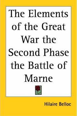 The Elements of the Great War the Second Phase the Battle of Marne
