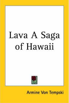 Lava A Saga of Hawaii