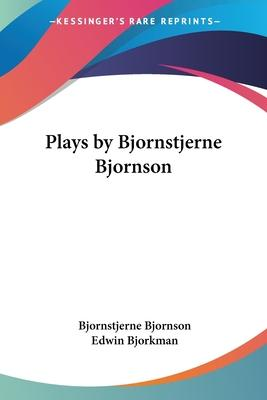 Plays by Bjornstjerne Bjornson