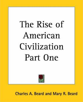 The Rise of American Civilization Part One