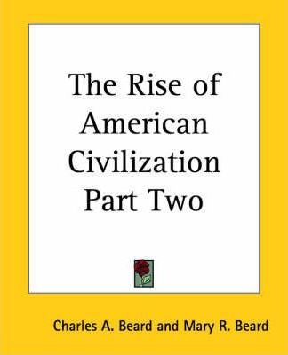 The Rise of American Civilization Part Two