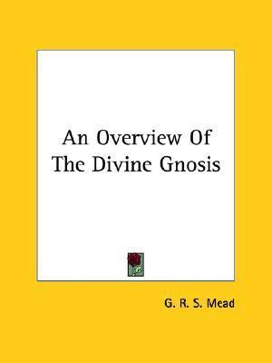 An Overview of the Divine Gnosis