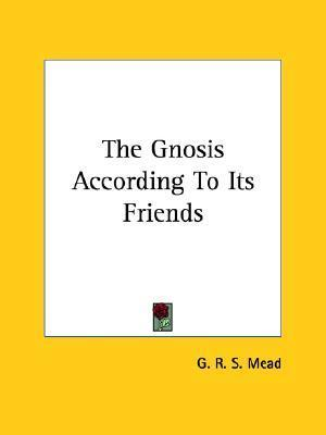 The Gnosis According to Its Friends