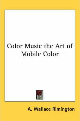 Color Music the Art of Mobile Color