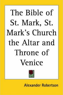 The Bible of St. Mark, St. Mark's Church the Altar and Throne of Venice