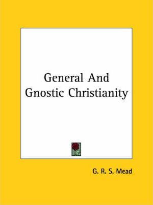General and Gnostic Christianity