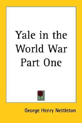 Yale in the World War Part One