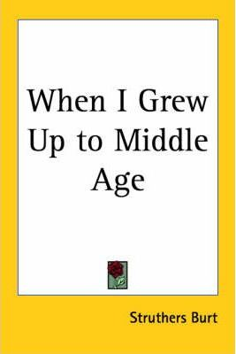 When I Grew Up to Middle Age