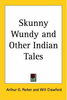 Skunny Wundy and Other Indian Tales