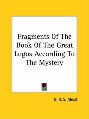Fragments of the Book of the Great Logos According to the Mystery