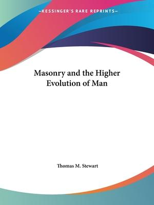 Masonry and the Higher Evolution of Man