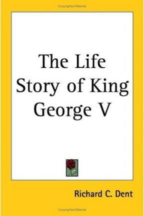 The Life Story of King George V
