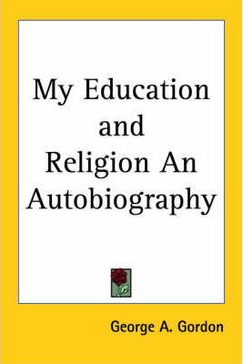 My Education and Religion An Autobiography