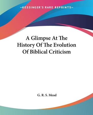 A Glimpse at the History of the Evolution of Biblical Criticism