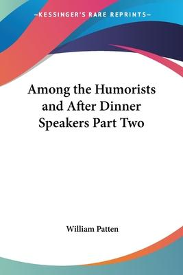 Among the Humorists and After Dinner Speakers Part Two