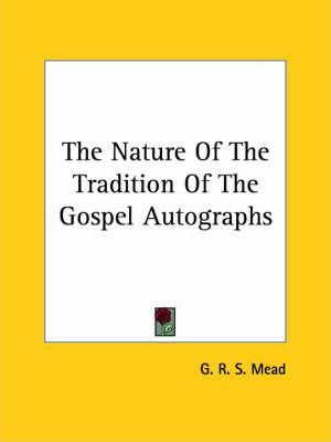 The Nature of the Tradition of the Gospel Autographs