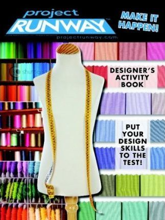 Project Runway Designer's Activity Book