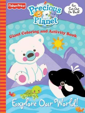 Fisher Price Explore Our World! Giant Coloring and Activity Book