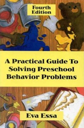 A Practical Guide to Solving Pre-School Behavior Problems