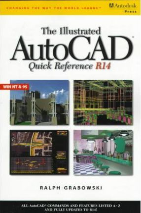 Illustrated AutoCAD Quick Reference: Release 14