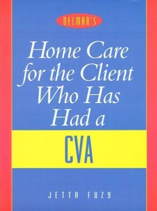 Home Care for the Client Who Has Had a Cerebrovascular Accident