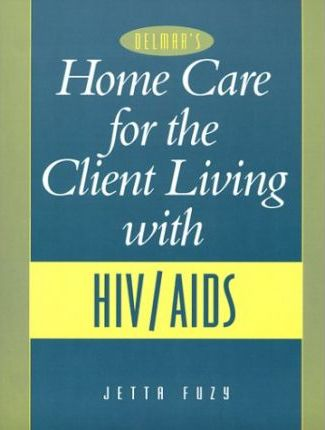 Home Care for the Client Living with HIV/AIDS
