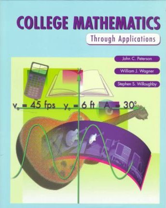 College Mathematics Through Applications