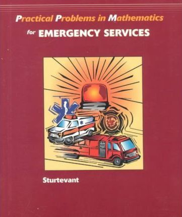 Practical Problems in Mathematics for the Emergency Services