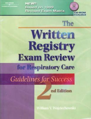 The Written Registry Exam Review for Respiratory Care