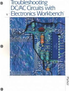 Troubleshooting DC/Ac Circuits with Electronic s Workbench