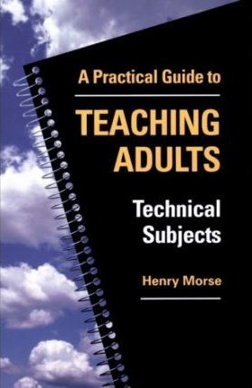 Practical Guide to Teaching Adults