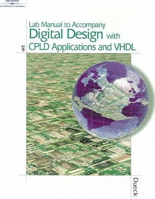 Digital Design with Cpld Applications and VHDL-Pld Lab Manual (Text with Laboratory Manual)