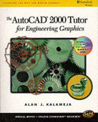 AutoCAD 2000 Tutor for Engineering Graphics