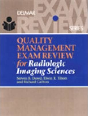 Quality Management Exam Review for Radiologic Imaging Sciences