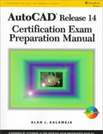 Autocad Release 14 Certification Exam Preparation Manual