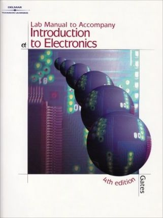 Lab Manual for Gates/Chartrand's Introduction to Electronics, 4th