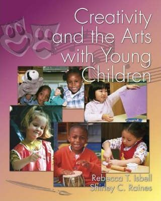 Creativity and the Arts for Young Children