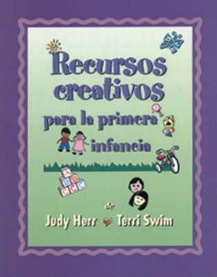 Creative Resources for Infants and Toddlers Spanish Version